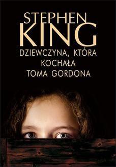 Chomikuj, ebook online Dziewczyna, która kochała Toma Gordona. Stephen King