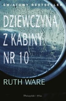 Chomikuj, ebook online Dziewczyna z kabiny numer 10. Ruth Ware