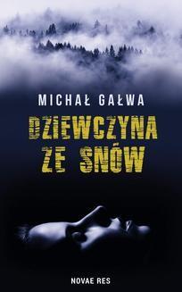 Chomikuj, ebook online Dziewczyna ze snów. Michał Gałwa