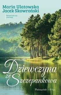 Chomikuj, ebook online Dziewczyna ze Szczepankowa. Jacek Skowroński