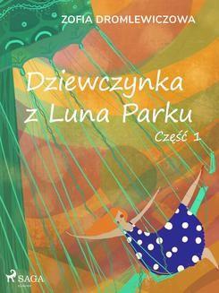 Chomikuj, ebook online Dziewczynka z Luna Parku: część 1. Zofia Dromlewiczowa null