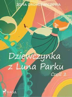 Chomikuj, ebook online Dziewczynka z Luna Parku: część 2. Zofia Dromlewiczowa null