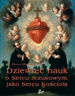 Chomikuj, ebook online Dziewięć nauk o Sercu Jezusowym, jako Sercu Kościoła. Marian Morawski