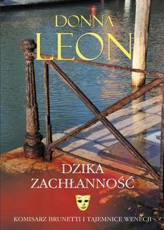 Chomikuj, pobierz ebook online Dzika zachłanność. Donna Leon