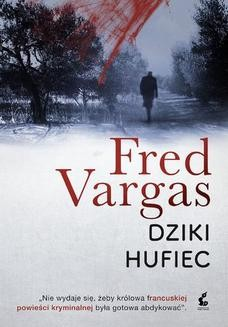 Chomikuj, ebook online Dziki Hufiec. Fred Vargas