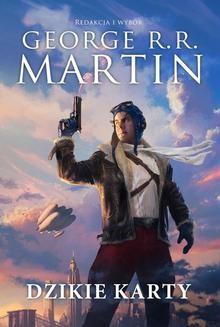 Chomikuj, ebook online Dzikie karty tom 1. George R.R. Martin
