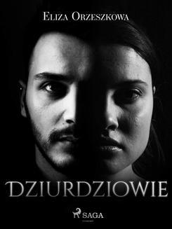 Chomikuj, ebook online Dziurdziowie. Eliza Orzeszkowa
