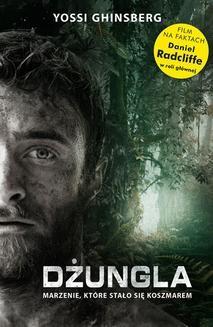 Chomikuj, pobierz ebook online Dżungla. Yossi Ghinsberg