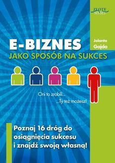 Chomikuj, pobierz ebook online E-biznes jako sposób na sukces. Jolanta Gajda