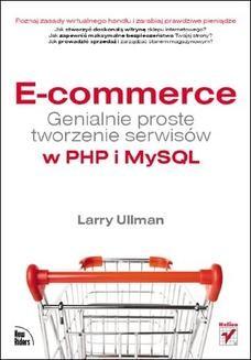 Chomikuj, ebook online E-commerce. Genialnie proste tworzenie serwisów w PHP i MySQL. Larry Ullman