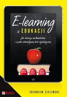 Chomikuj, pobierz ebook online E-learning w edukacji. Jak stworzyć multimedialną i w pełni interaktywną treść dydaktyczną. Zbigniew Zieliński