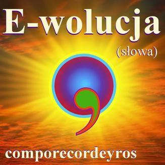 Chomikuj, pobierz ebook online E-wolucja (słowa). Comporecordeyros