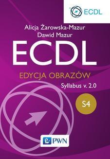 Chomikuj, pobierz ebook online ECDL S4. Edycja obrazów. Syllabus v.2.0. Dawid Mazur