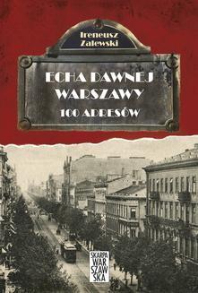 Chomikuj, ebook online Echa dawnej Warszawy. 100 adresów. Ireneusz Zalewski