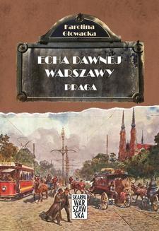 Chomikuj, ebook online Echa dawnej Warszawy. Praga. Karolina Głowacka