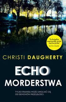 Chomikuj, ebook online Echo morderstwa. Christie Daugherty
