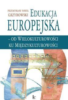 Chomikuj, ebook online Edukacja europejska od wielokulturowości do międzykulturowości. Przemysław Paweł Grzybowski