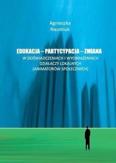 Ebook Edukacja – partycypacja – zmiana w doświadczeniach i wyobrażeniach działaczy lokalnych pdf