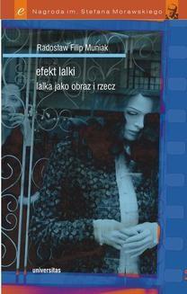 Chomikuj, ebook online Efekt lalki. Lalka jako obraz i rzecz. Radosław Filip Muniak