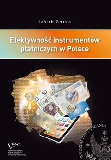 Chomikuj, ebook online Efektywność instrumentów płatniczych w Polsce. Jakub Górka