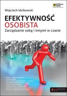 Chomikuj, ebook online Efektywność osobista. Zarządzanie sobą i innymi w czasie. Wojciech Idzikowski