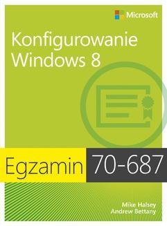 Chomikuj, ebook online Egzamin 70-687 Konfigurowanie Windows 8. Ballew Joli