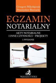 Chomikuj, ebook online Egzamin notarialny. Akty notarialne i inne czynności – projekty. Wydanie 3. Przemysław Biernacki