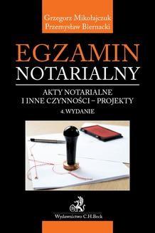 Chomikuj, ebook online Egzamin notarialny. Akty notarialne i inne czynności – projekty. Wydanie 4. Przemysław Biernacki
