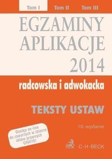 Ebook Egzaminy. Aplikacje 2014 radcowska i adwokacka. Tom 1. Wydanie 10 pdf