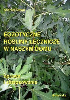 Chomikuj, ebook online Egzotyczne rośliny lecznicze w naszym domu. Andrzej Sarwa