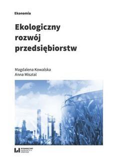 Chomikuj, ebook online Ekologiczny rozwój przedsiębiorstw. Magdalena Kowalska