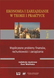 Chomikuj, pobierz ebook online Ekonomia i zarządzanie w teorii i praktyce. Tom 7. Współczesne problemy finansów, rachunkowości i zarządzania. Ewa Walińska