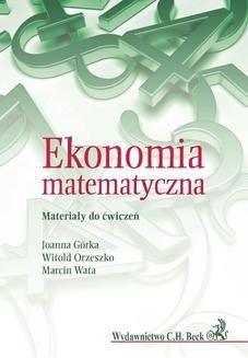 Chomikuj, ebook online Ekonomia matematyczna. Materiały do ćwiczeń. Joanna Górka