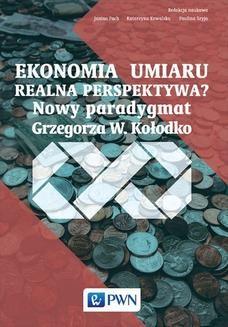 Chomikuj, ebook online Ekonomia umiaru – realna perspektywa? Nowy Paradygmat Grzegorza W. Kołodko. Janina Pach