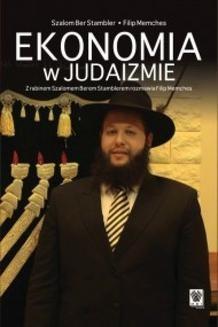 Chomikuj, ebook online Ekonomia w judaizmie. Z rabinem Szalomem Berem Stamblerem rozmawia Filip Memches. Filip Memches