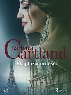 Chomikuj, ebook online Eksplozja miłości – Ponadczasowe historie miłosne Barbary Cartland. Barbara Cartland
