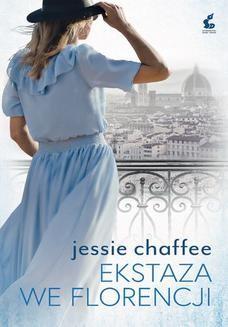 Chomikuj, ebook online Ekstaza we Florencji. Jessie Chaffee