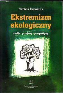 Chomikuj, ebook online Ekstremizm ekologiczny. Elżbieta Posłuszna