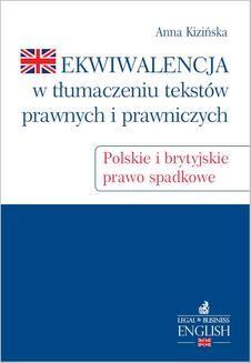 Ebook Ekwiwalencja w tłumaczeniu tekstów prawnych i prawniczych. Polskie i brytyjskie prawo spadkowe pdf