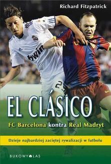 Chomikuj, ebook online El Clasico FC Barcelona kontra Real Madryt. Richard Fitzpatrick