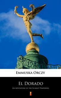 Chomikuj, ebook online El Dorado. Emmuska Orczy