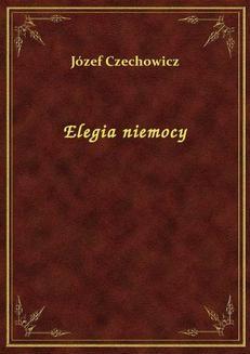 Chomikuj, ebook online Elegia niemocy. Józef Czechowicz
