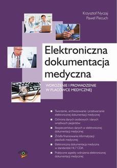 Chomikuj, ebook online Elektroniczna dokumentacja medyczna. Wdrożenie i prowadzenie w placówce medycznej.. Krzysztof Nyczaj