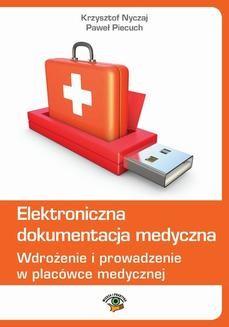 Chomikuj, pobierz ebook online Elektroniczna dokumentacja medyczna wyd 3. Krzysztof Nyczaj