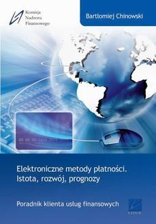 Chomikuj, ebook online Elektroniczne metody płatności. Istota, rozwój, prognozy. Bartłomiej Chinowski