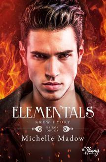 Chomikuj, ebook online Elementals. Krew Hydry. Michelle Madow