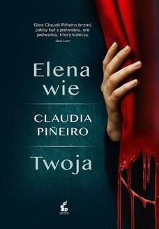 Chomikuj, pobierz ebook online Elena wie/Twoja. Claudia Pieiro