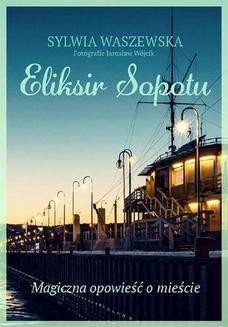 Chomikuj, ebook online Eliksir Sopotu. Sylwia Waszewska