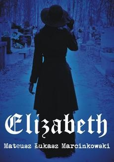 Chomikuj, ebook online Elizabeth. Mateusz Łukasz Marcinkowski