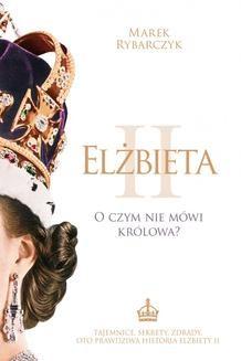Chomikuj, ebook online Elżbieta II. Marek Rybarczyk